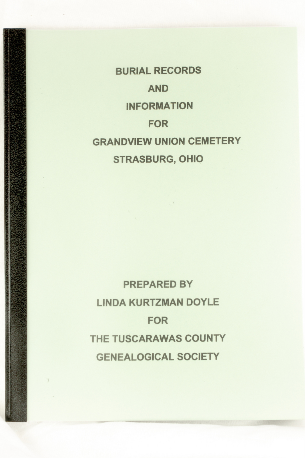 BURIAL RECORDS AND INFORMATION FOR GRANDVIEW UNION CEMETERY STRASBURG, OHIO